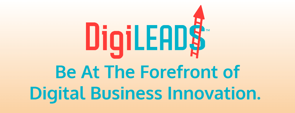 DigiLEADS Be at the forefront of digital business innovation.